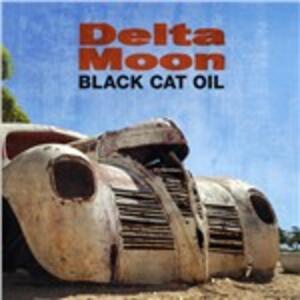 Black Cat Oil - CD Audio di Delta Moon