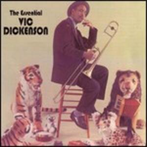 The Essential Vic Dickenson - CD Audio di Vic Dickenson