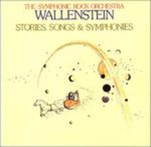 Stories, Songs & Symphonies - CD Audio di Wallenstein