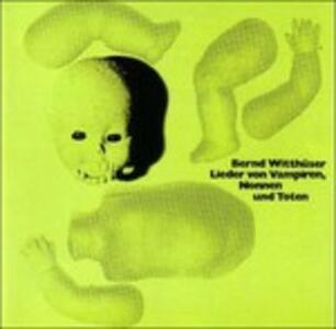 Lieder Von Vampiren, Nonnen und Toten - CD Audio di Bernd Witthüser