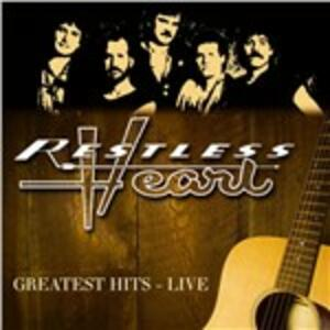 Greatest Hits Live - CD Audio di Restless Heart