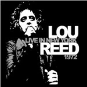 Live in New York 1972 - CD Audio di Lou Reed