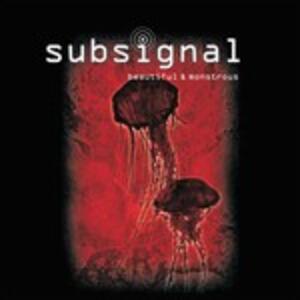 Beautiful & Monstrous - CD Audio di Subsignal
