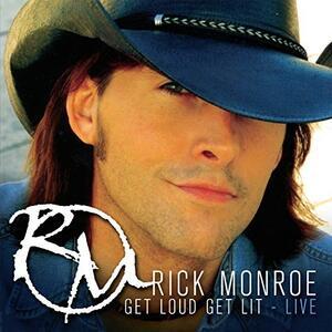 Get Loud Get Live - CD Audio di Rick Monroe