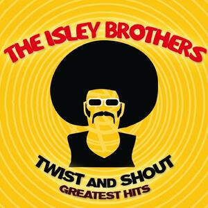 Twist & Shout Greatest Hits - CD Audio di Isley Brothers