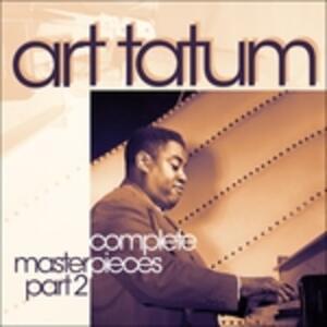 The Complete Master Pieces Part 2 - CD Audio di Art Tatum
