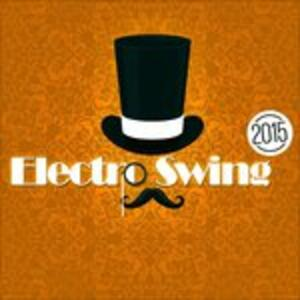 Electro Swing 2015 - CD Audio