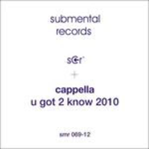 U Got 2 Know 2010 - Vinile LP di Cappella