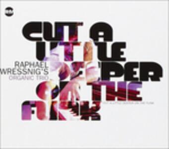 Cut a Little Deeper on the Funk - CD Audio di Raphael Wressing