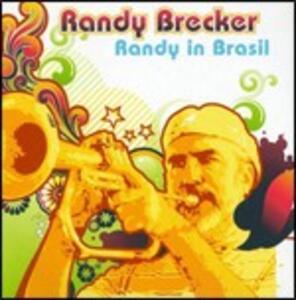 Randy in Brasil - CD Audio di Randy Brecker