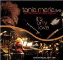 It's Only Love - CD Audio di Tania Maria
