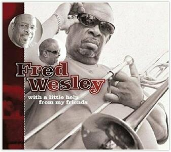 With a Little Help From - CD Audio di Fred Wesley