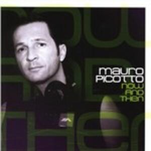 Now & Then - CD Audio di Mauro Picotto