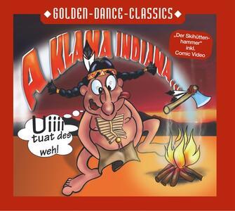 Uiiii Tuat Des Weh - CD Audio Singolo di A Klana Indiana
