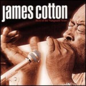 Best of the Vanguard Years - CD Audio di James Cotton
