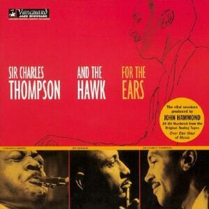For the Ears - CD Audio di Coleman Hawkins,Sir Charles Thompson