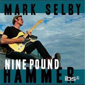 Nine Pound Hammer - Vinile LP di Mark Selby
