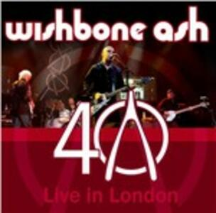 40 Live in London - CD Audio di Wishbone Ash