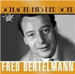 Schlager Hits der 50er - CD Audio di Fred Bertelmann
