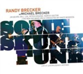 Some Skunk Funk - CD Audio di Michael Brecker,Randy Brecker