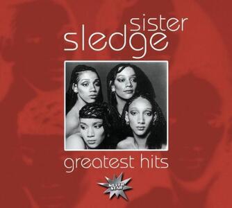 Greatest Hits - CD Audio di Sister Sledge