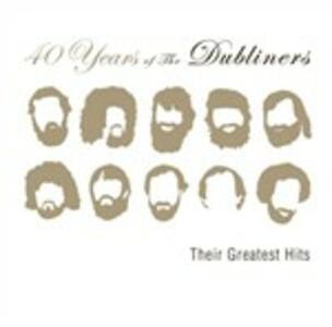 40 Years of Greatest Hits - CD Audio di Dubliners