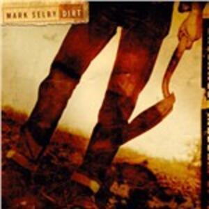 Dirt - CD Audio di Mark Selby