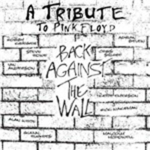 Back Against the Wall. A Tribute to Pink Floyd - CD Audio