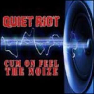 Cum on Feel the Noize - CD Audio di Quiet Riot