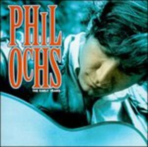 The Early Years - CD Audio di Phil Ochs