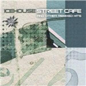 Street Cafe and Other - CD Audio di Icehouse
