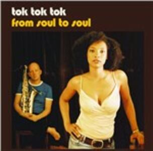 From Soul to Soul - Vinile LP di Tok Tok Tok