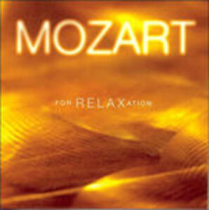 Mozart for Relaxation - CD Audio di Wolfgang Amadeus Mozart