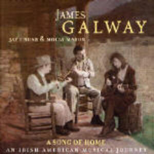 Song of Home: An Irish American Musical Journey - CD Audio di James Galway