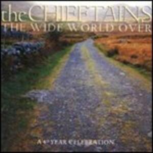 The Wide World Over 40 Year Celebration - CD Audio di Chieftains