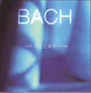 Bach for Relaxation - CD Audio di Johann Sebastian Bach