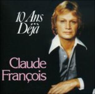 10 Ans Deja - CD Audio di Claude François