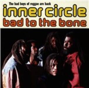 Bad to the Bone - CD Audio di Inner Circle
