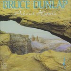 About Home - CD Audio di Bruce Dunlap
