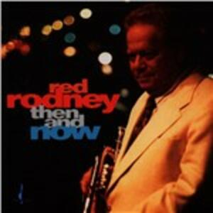 Then & Now - CD Audio di Red Rodney