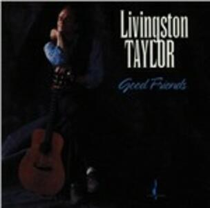 Good Friends - CD Audio di Livingston Taylor