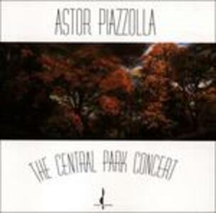 Central Park Concert - CD Audio di Astor Piazzolla