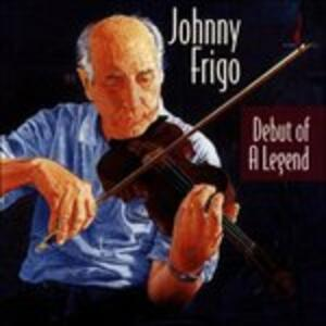 Debut of a Legend - CD Audio di John Frigo