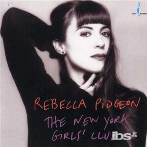 New York Girls' Club - CD Audio di Rebecca Pidgeon