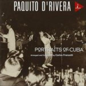 Portraits of Cuba - CD Audio di Paquito D'Rivera