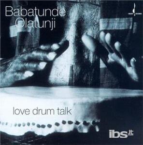 Love Drum Talk - CD Audio di Babatunde Olatunji