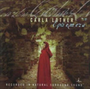 Ephemera - CD Audio di Carla Lother