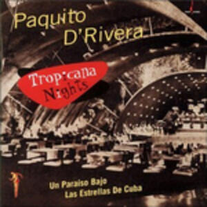 Tropicana Nights - CD Audio di Paquito D'Rivera