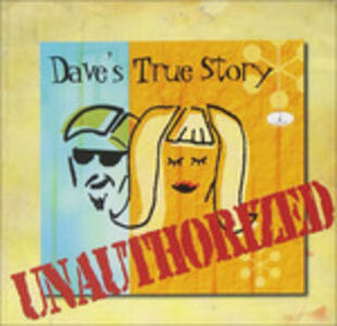Unauthorized - CD Audio di Dave's True Story