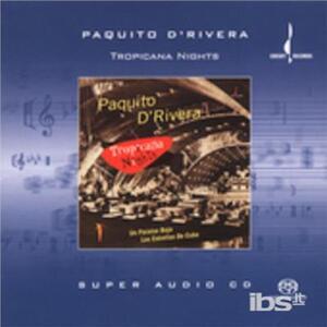 Tropicana Nights - SuperAudio CD di Paquito D'Rivera